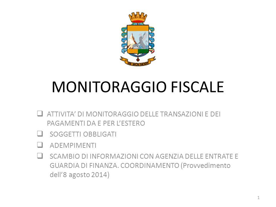 MONITORAGGIO FISCALE ATTIVITA' DI MONITORAGGIO DELLE TRANSAZIONI E DEI PAGAMENTI DA E PER L'ESTERO.