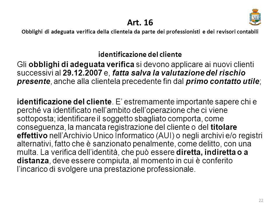 Art. 16 Obblighi di adeguata verifica della clientela da parte dei professionisti e dei revisori contabili