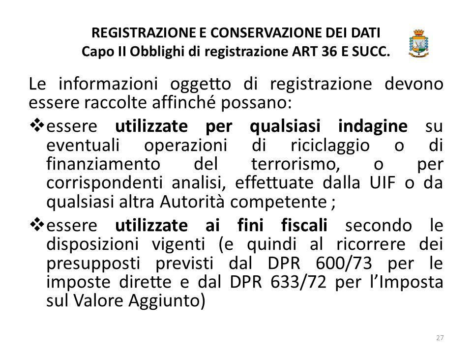 REGISTRAZIONE E CONSERVAZIONE DEI DATI Capo II Obblighi di registrazione ART 36 E SUCC.