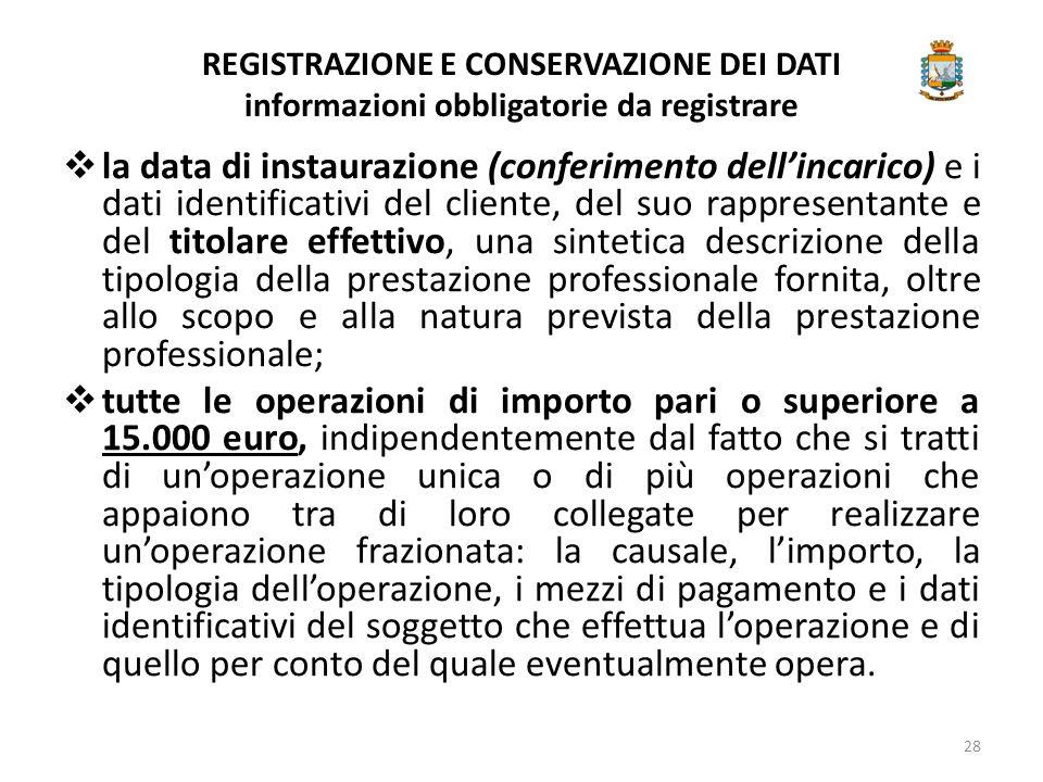 REGISTRAZIONE E CONSERVAZIONE DEI DATI informazioni obbligatorie da registrare