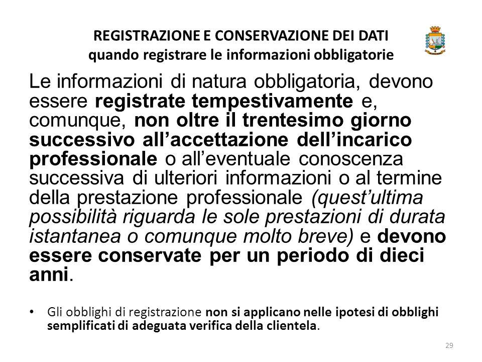 REGISTRAZIONE E CONSERVAZIONE DEI DATI quando registrare le informazioni obbligatorie