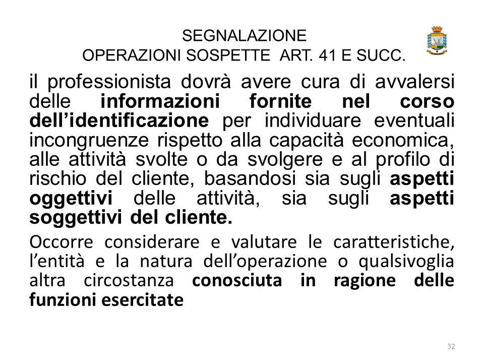 SEGNALAZIONE OPERAZIONI SOSPETTE ART. 41 E SUCC.