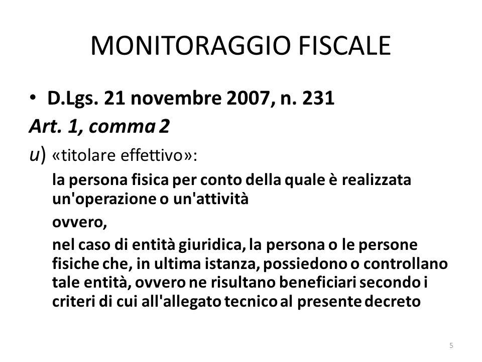MONITORAGGIO FISCALE D.Lgs. 21 novembre 2007, n. 231 Art. 1, comma 2
