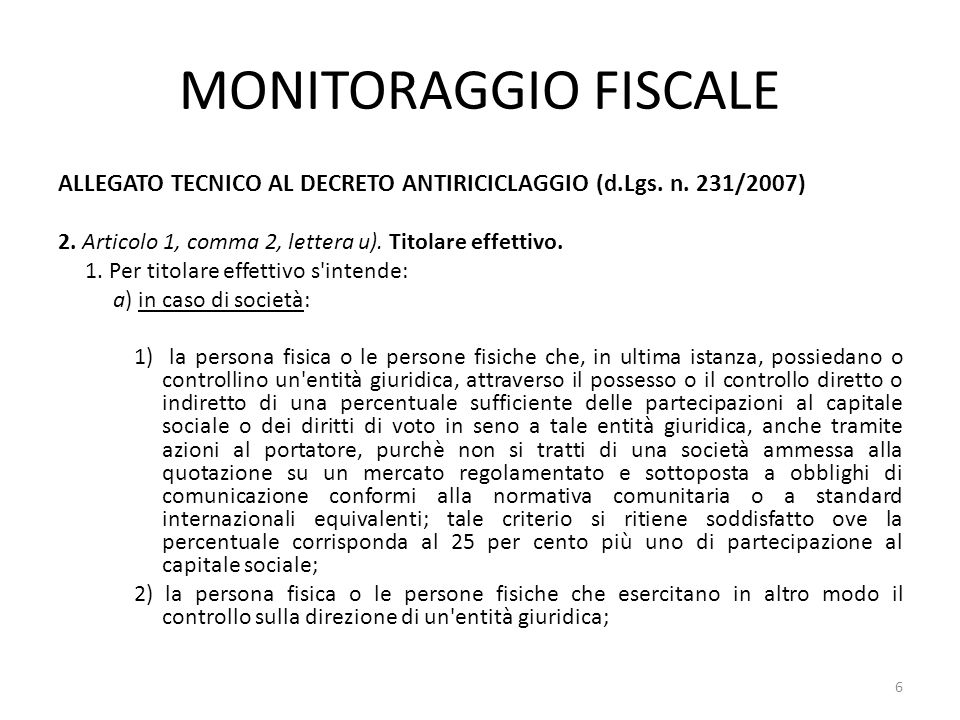MONITORAGGIO FISCALE ALLEGATO TECNICO AL DECRETO ANTIRICICLAGGIO (d.Lgs. n. 231/2007) 2. Articolo 1, comma 2, lettera u). Titolare effettivo.