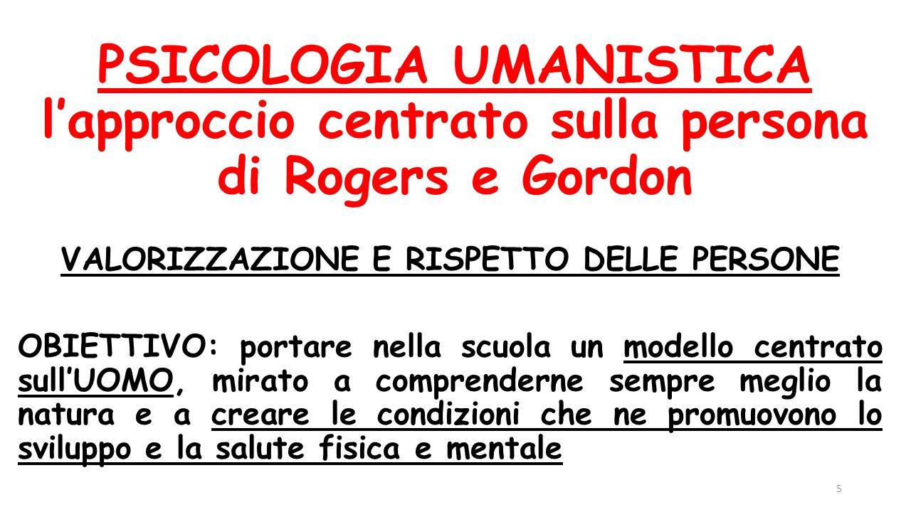 PSICOLOGIA UMANISTICA l'approccio centrato sulla persona di Rogers e Gordon