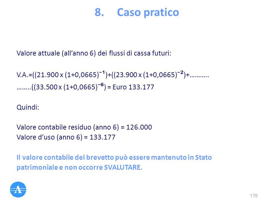 Caso pratico Valore attuale (all'anno 6) dei flussi di cassa futuri: