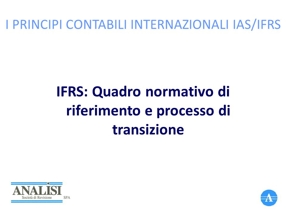 I PRINCIPI CONTABILI INTERNAZIONALI IAS/IFRS
