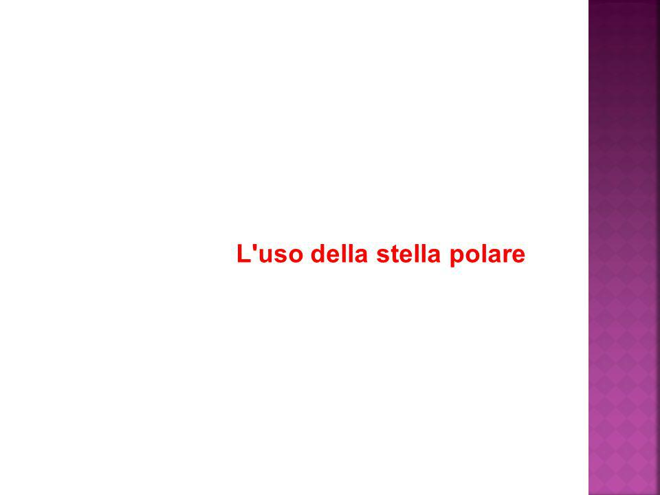 L uso della stella polare
