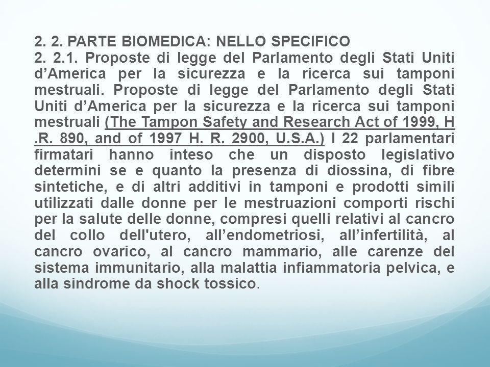 2. 2. PARTE BIOMEDICA: NELLO SPECIFICO 2. 2. 1