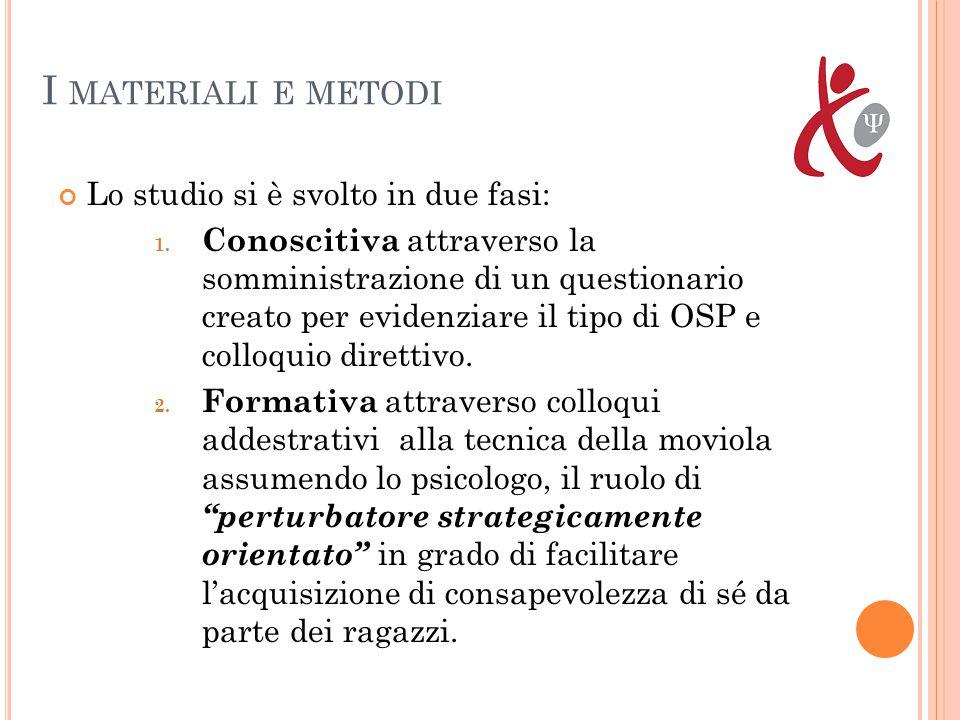 I materiali e metodi Lo studio si è svolto in due fasi: