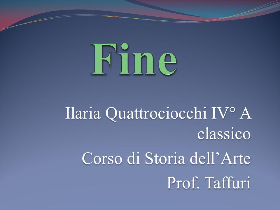 Fine Ilaria Quattrociocchi IV° A classico Corso di Storia dell'Arte