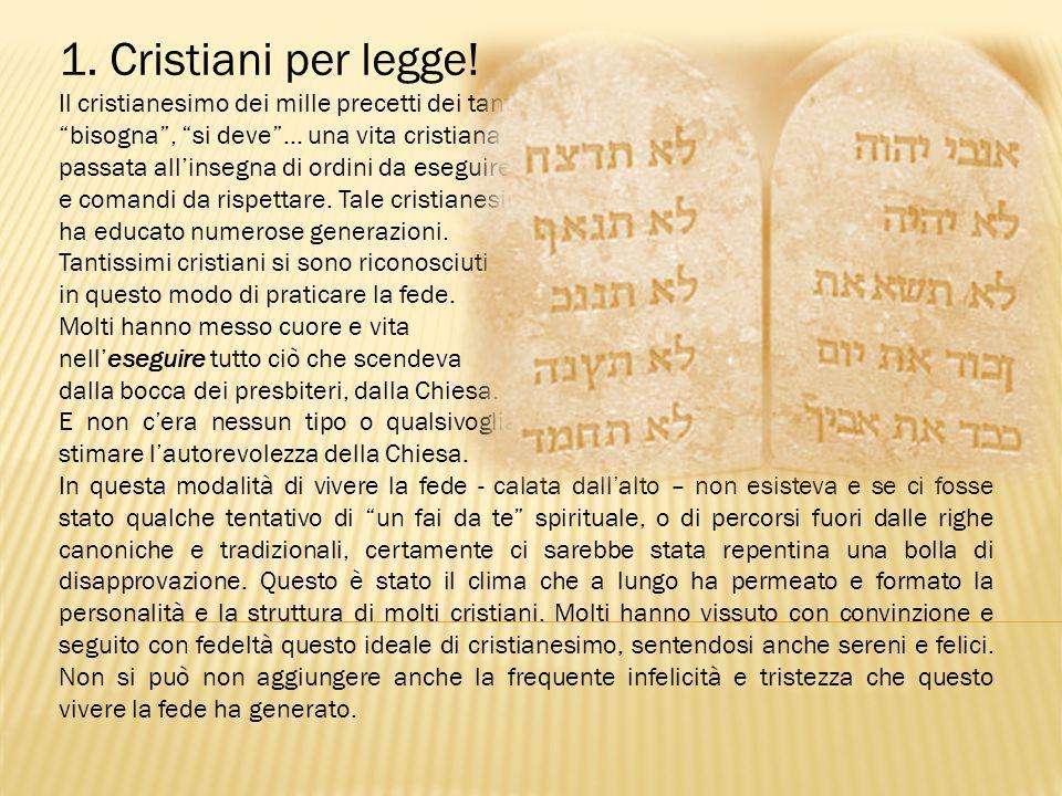 1. Cristiani per legge! Il cristianesimo dei mille precetti dei tanti