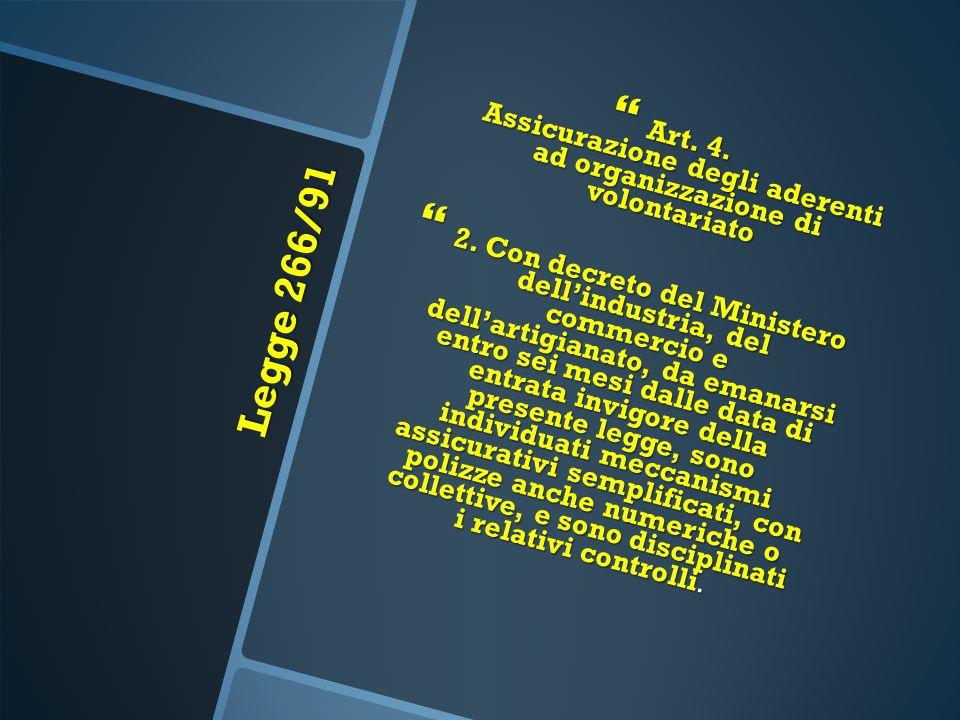 Art. 4. Assicurazione degli aderenti ad organizzazione di volontariato