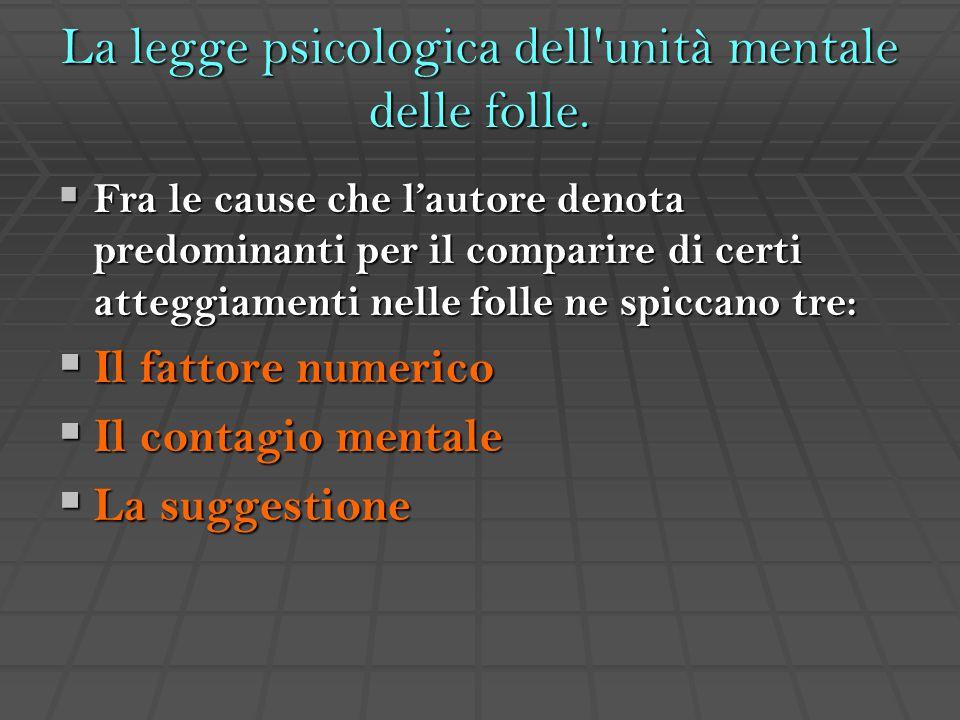 La legge psicologica dell unità mentale delle folle.