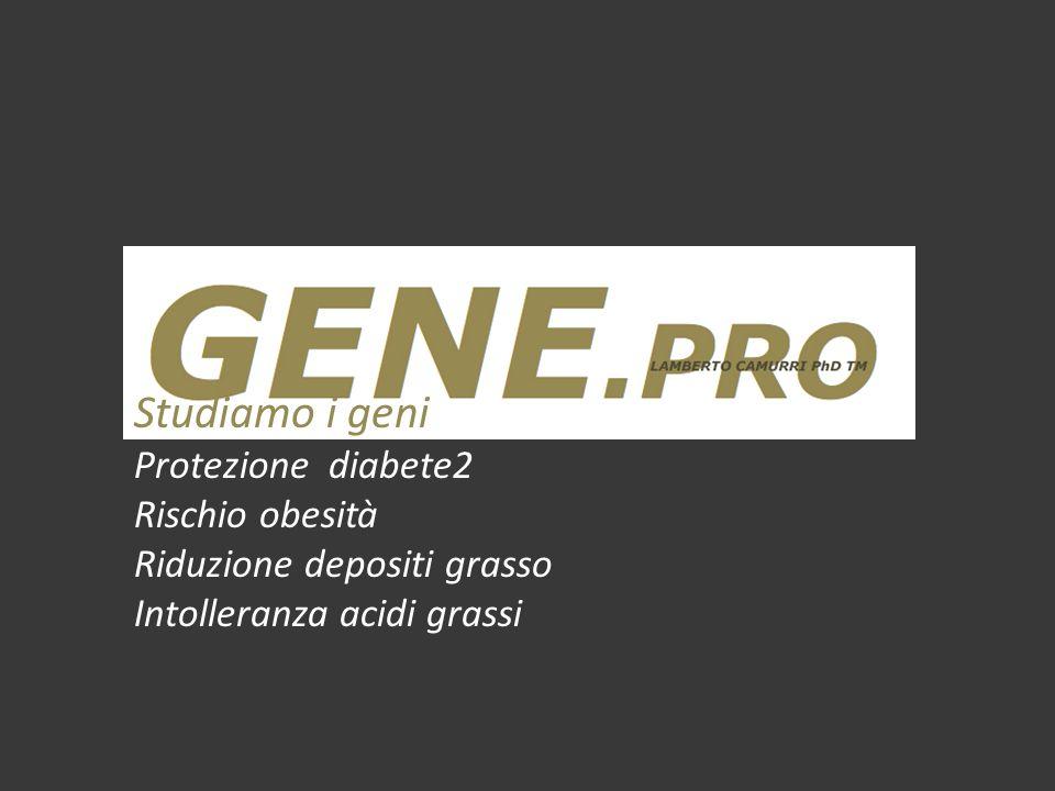 Studiamo i geni Protezione diabete2 Rischio obesità