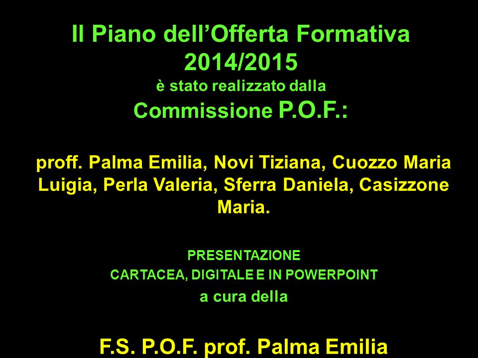 CARTACEA, DIGITALE E IN POWERPOINT F.S. P.O.F. prof. Palma Emilia