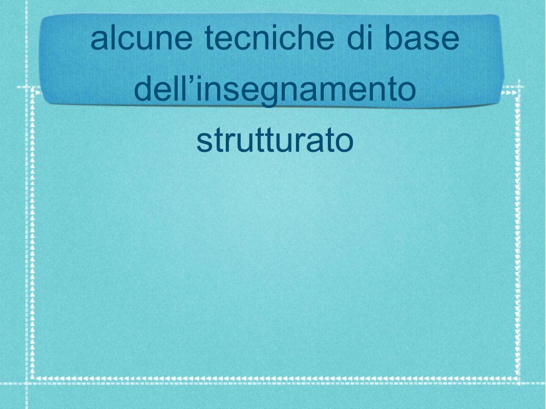 alcune tecniche di base dell'insegnamento strutturato