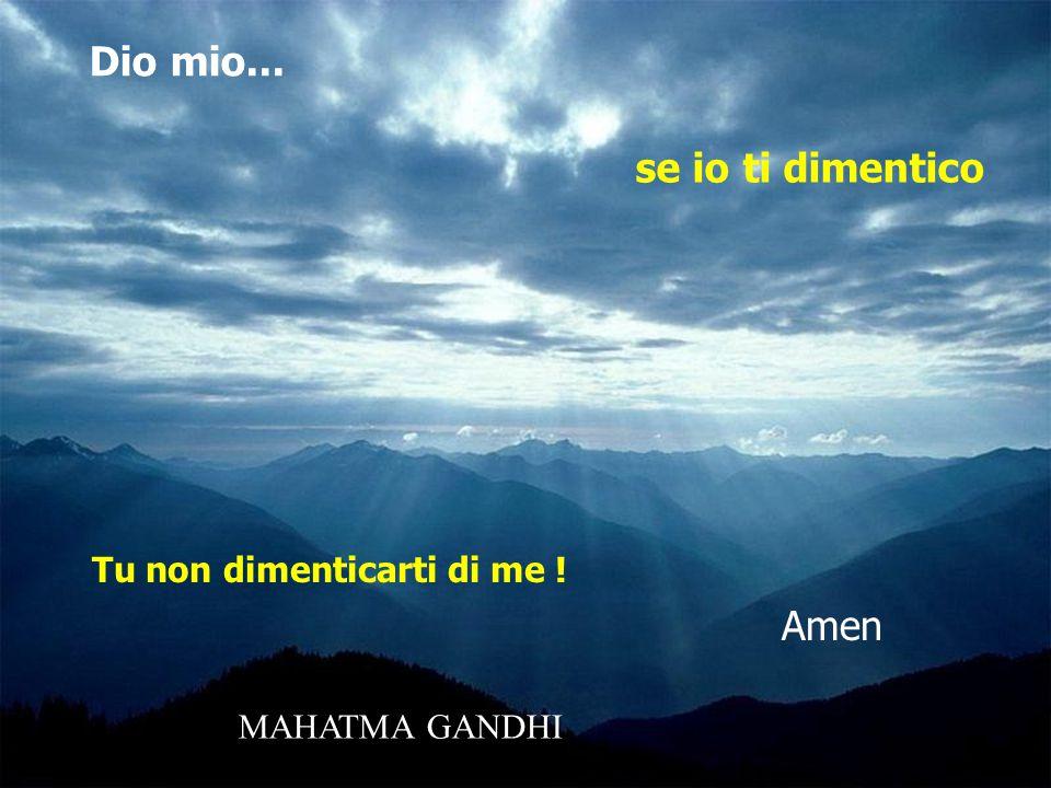 Dio mio... se io ti dimentico Amen Tu non dimenticarti di me !