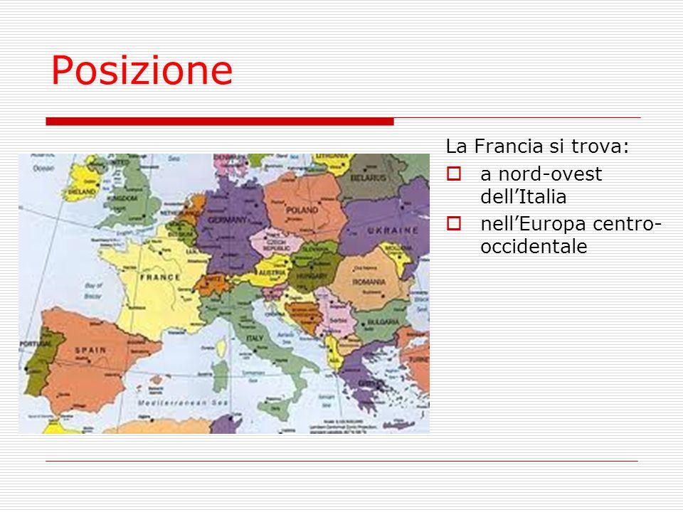 Posizione La Francia si trova: a nord-ovest dell'Italia
