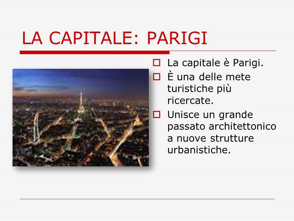 LA CAPITALE: PARIGI La capitale è Parigi.