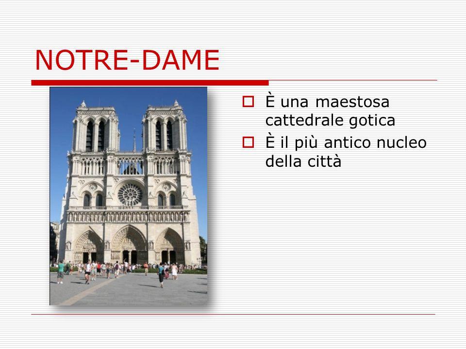 NOTRE-DAME È una maestosa cattedrale gotica