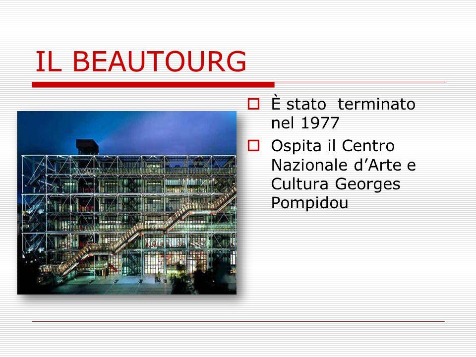 IL BEAUTOURG È stato terminato nel 1977