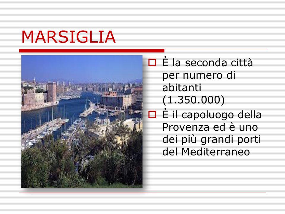 MARSIGLIA È la seconda città per numero di abitanti (1.350.000)