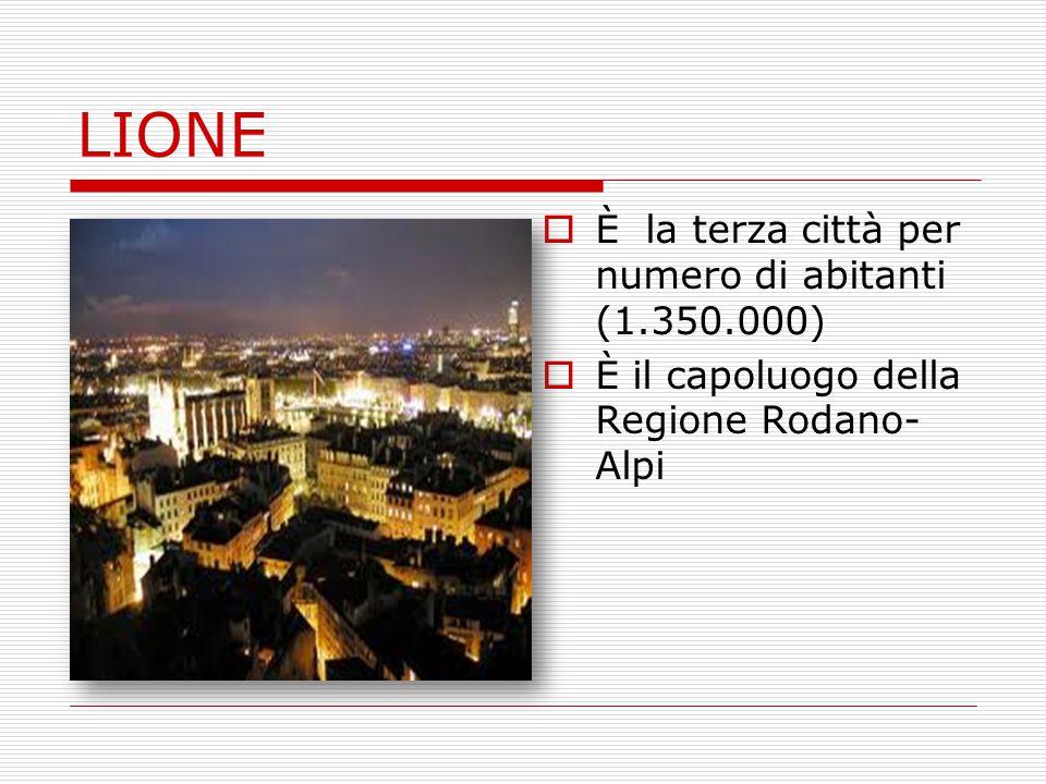 LIONE È la terza città per numero di abitanti (1.350.000)