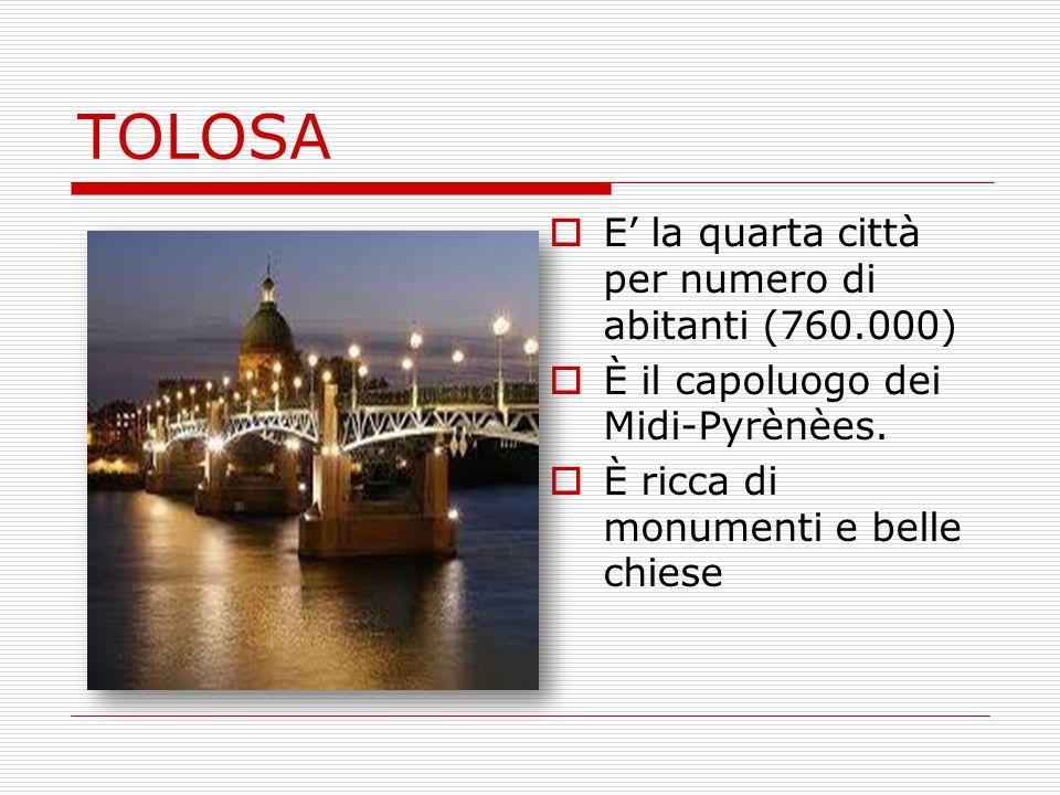 TOLOSA E' la quarta città per numero di abitanti (760.000)