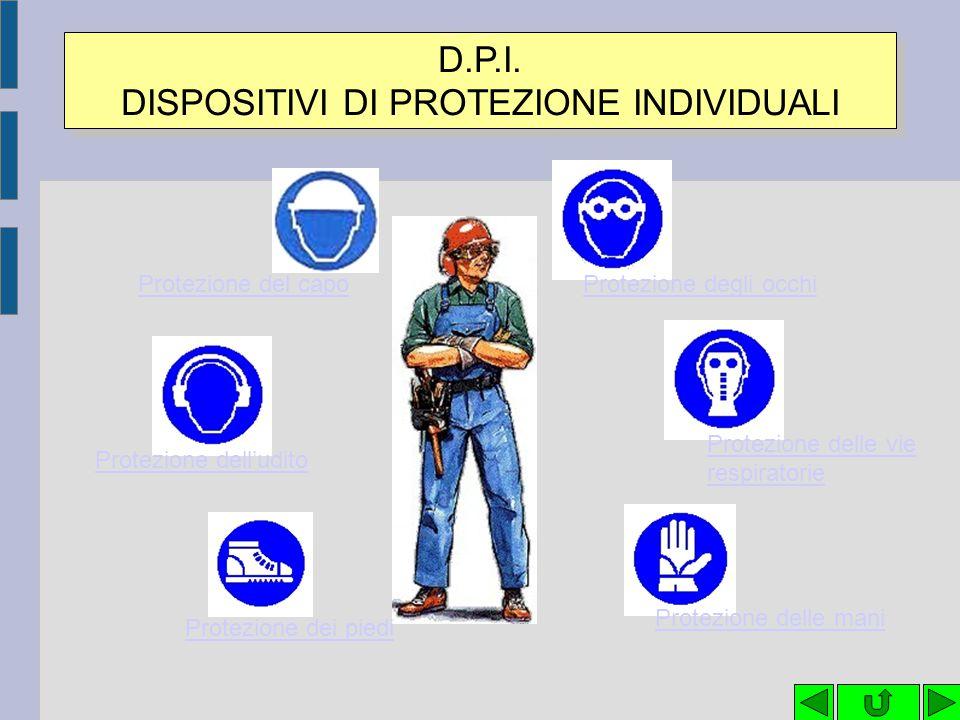 D.P.I. DISPOSITIVI DI PROTEZIONE INDIVIDUALI