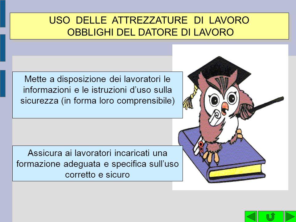 USO DELLE ATTREZZATURE DI LAVORO OBBLIGHI DEL DATORE DI LAVORO