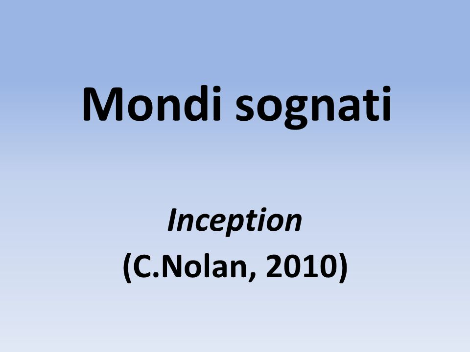 Mondi sognati Inception (C.Nolan, 2010)