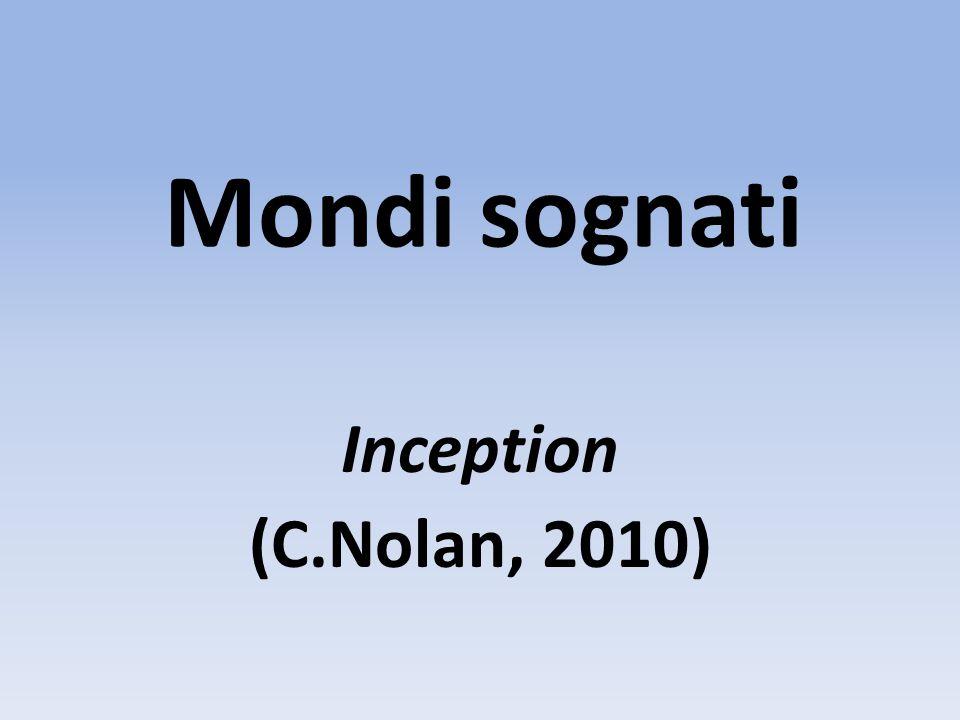 Mondi sognati Inception (C.Nolan, 2010)