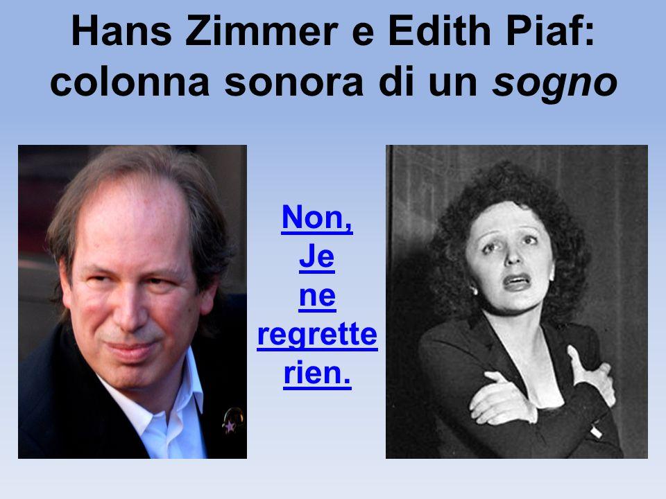 Hans Zimmer e Edith Piaf: colonna sonora di un sogno