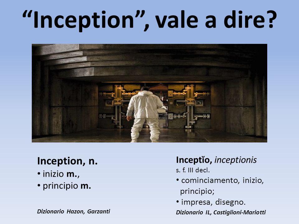 Inception , vale a dire