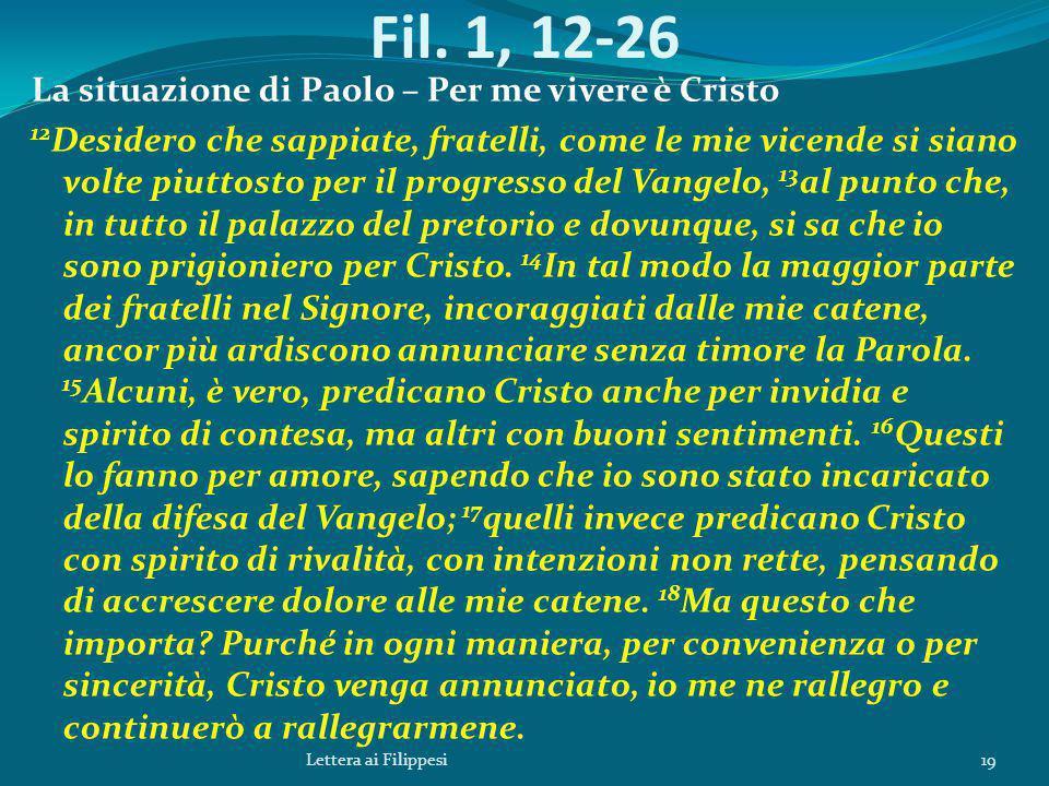 Fil. 1, 12-26 La situazione di Paolo – Per me vivere è Cristo