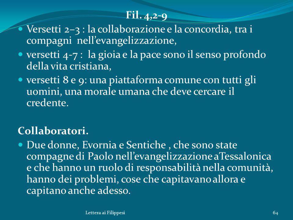 Fil. 4,2-9 Versetti 2–3 : la collaborazione e la concordia, tra i compagni nell'evangelizzazione,