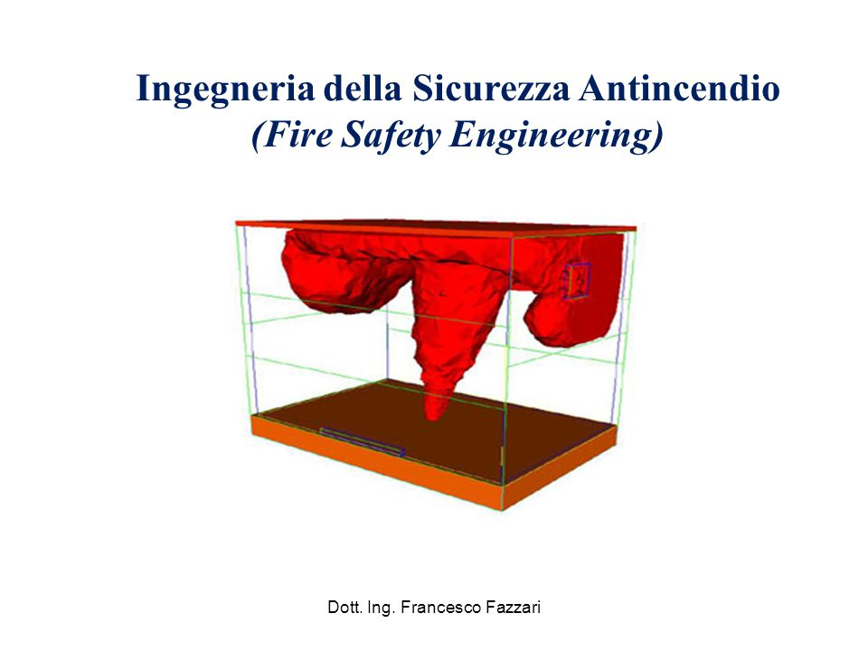 Ingegneria della Sicurezza Antincendio (Fire Safety Engineering)