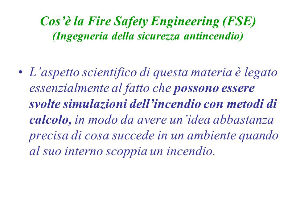 Cos'è la Fire Safety Engineering (FSE) (Ingegneria della sicurezza antincendio)