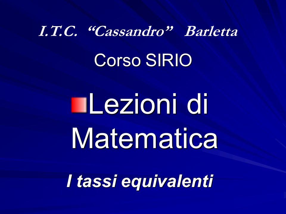 Lezioni di Matematica Corso SIRIO I tassi equivalenti