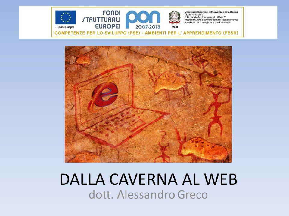 DALLA CAVERNA AL WEB dott. Alessandro Greco