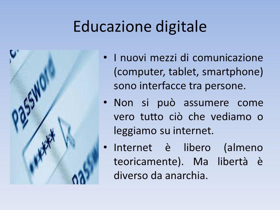 Educazione digitale I nuovi mezzi di comunicazione (computer, tablet, smartphone) sono interfacce tra persone.