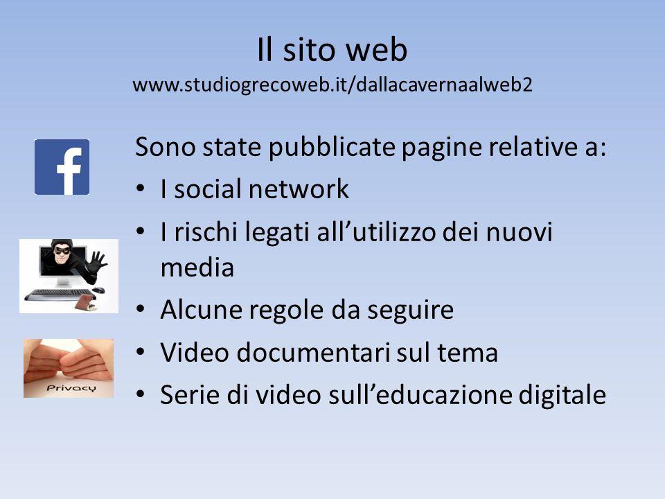 Il sito web www.studiogrecoweb.it/dallacavernaalweb2 Sono state pubblicate pagine relative a: I social network.