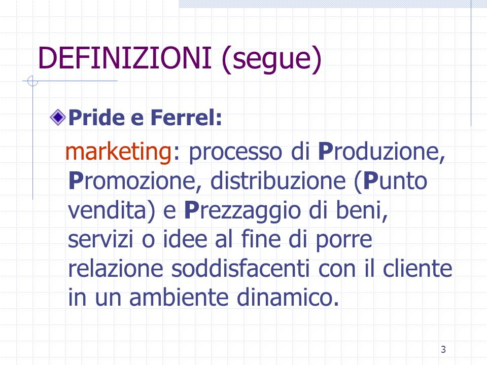 DEFINIZIONI (segue) Pride e Ferrel: