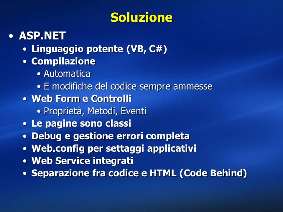 Soluzione ASP.NET Linguaggio potente (VB, C#) Compilazione Automatica