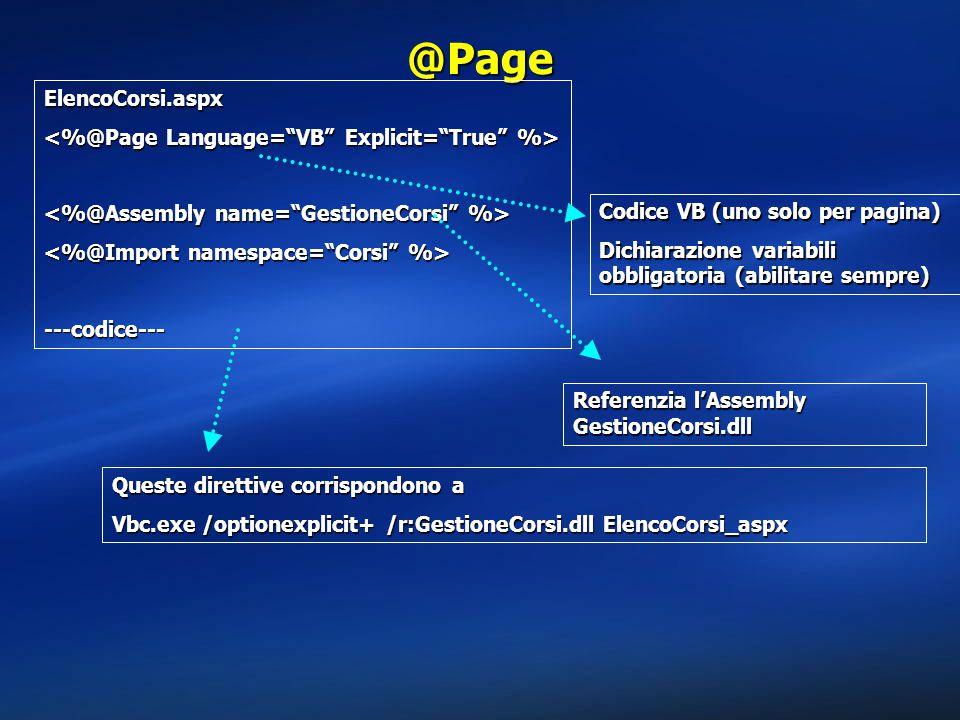 @Page ElencoCorsi.aspx <%@Page Language= VB Explicit= True %>