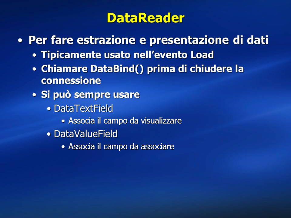 DataReader Per fare estrazione e presentazione di dati