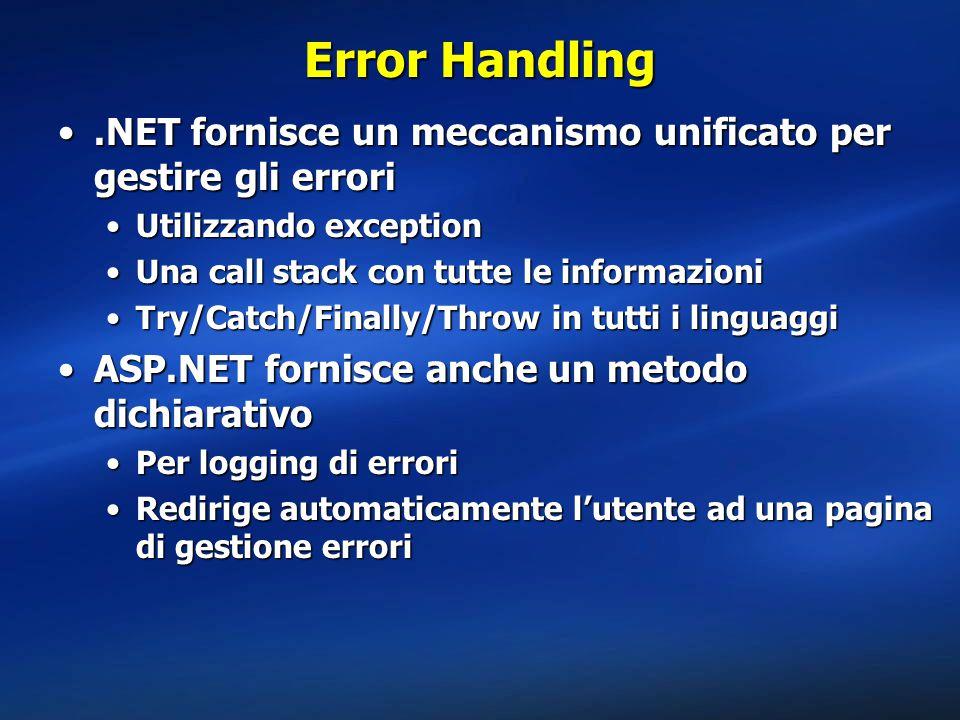 Error Handling .NET fornisce un meccanismo unificato per gestire gli errori. Utilizzando exception.