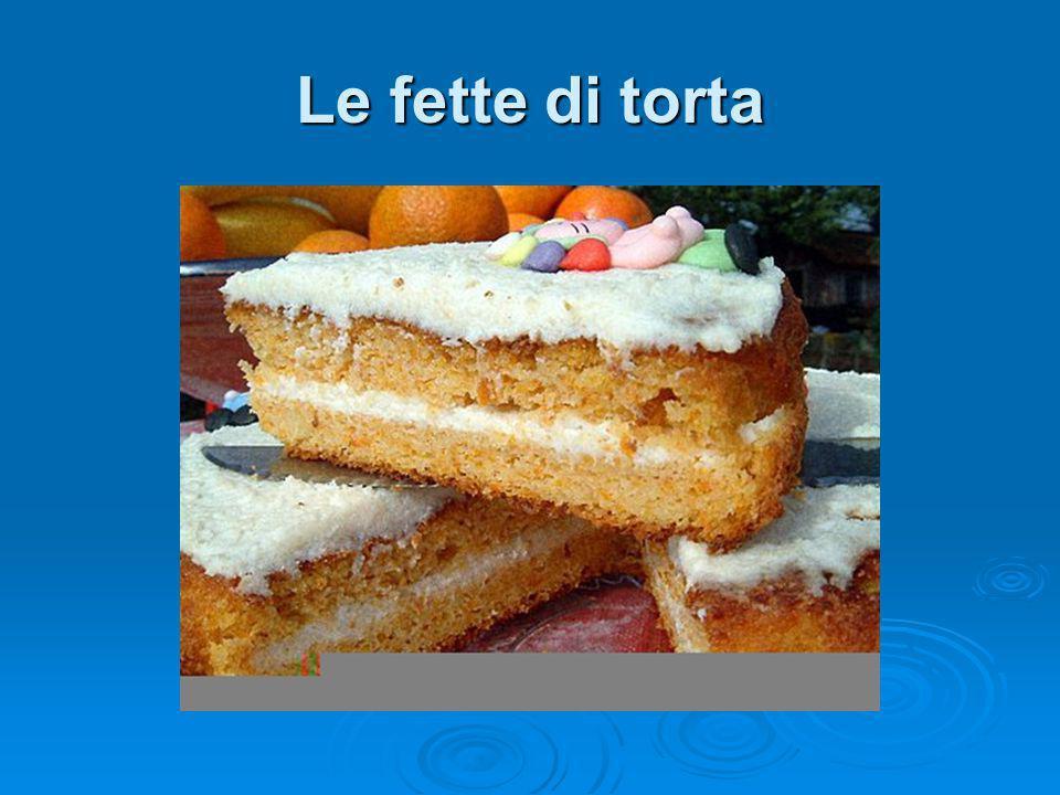 Le fette di torta
