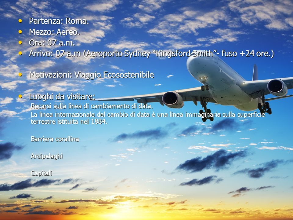 Arrivo: 07 a.m (Aeroporto Sydney Kingsford Smith - fuso +24 ore.)